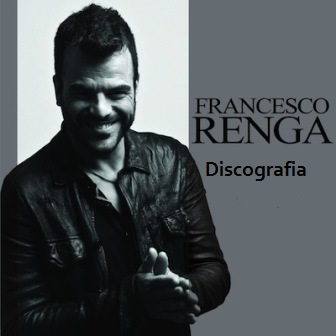 Francesco Renga – Discografia / Discography (18CD) (2000-2018) Mp3