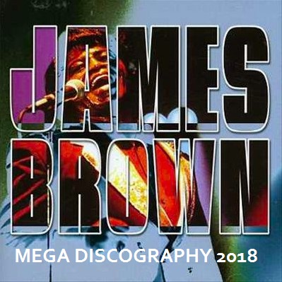 James Brown - Discography / Discografia [+150CD] (1959-2011) Mp3